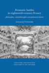 Dramatic Battles in Eighteenth-Century France: philosophes, anti-philosophes and the polemical theatre