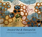 Inward Out & Outward In : Artist's Books From the Women's Studio Workshop