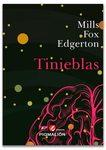 Tinieblas by Mills Fox Edgerton