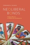 Neoliberal Bonds : Undoing Memory in Chilean Art and Literature