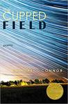 The Cupped Field by Deirdre O'Connor