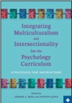 Integrating Multiculturalism and Intersectionality Into the Psychology Curriculum: Strategies for Instructors by Jasmine Mena and Kathryn Quina