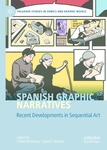 Spanish Graphic Narratives: Recent Developments in Sequential Art