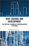 Rent Seeking and Development : the Political Economy of Industrialization in Vietnam