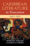 Caribbean Literature in Transition, 1920-1970. Volume 2