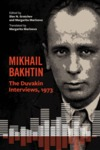 Mikhail Bakhtin : The Duvakin Interviews, 1973