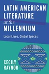 Latin American Literature at the Millennium: Local Lives, Global Spaces