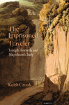 The Imprisoned Traveler: Joseph Forsyth and Napoleon's Italy