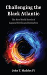 Challenging the Black Atlantic: The New World Novels of Zapata Olivella and Gonçalves