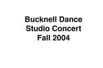 Bucknell Dance Studio Fall Concert 2004