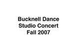 Bucknell Dance Studio Fall Concert 2007 by Bucknell Dance Company