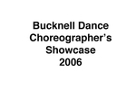 Bucknell Dance Choreographer's Showcase 2006